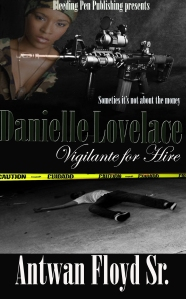 Danielle Lovelace: Vigilante for Hire By Antwan Floyd Sr.