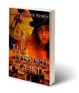 The Bastard Child By Susan Parker Rosen